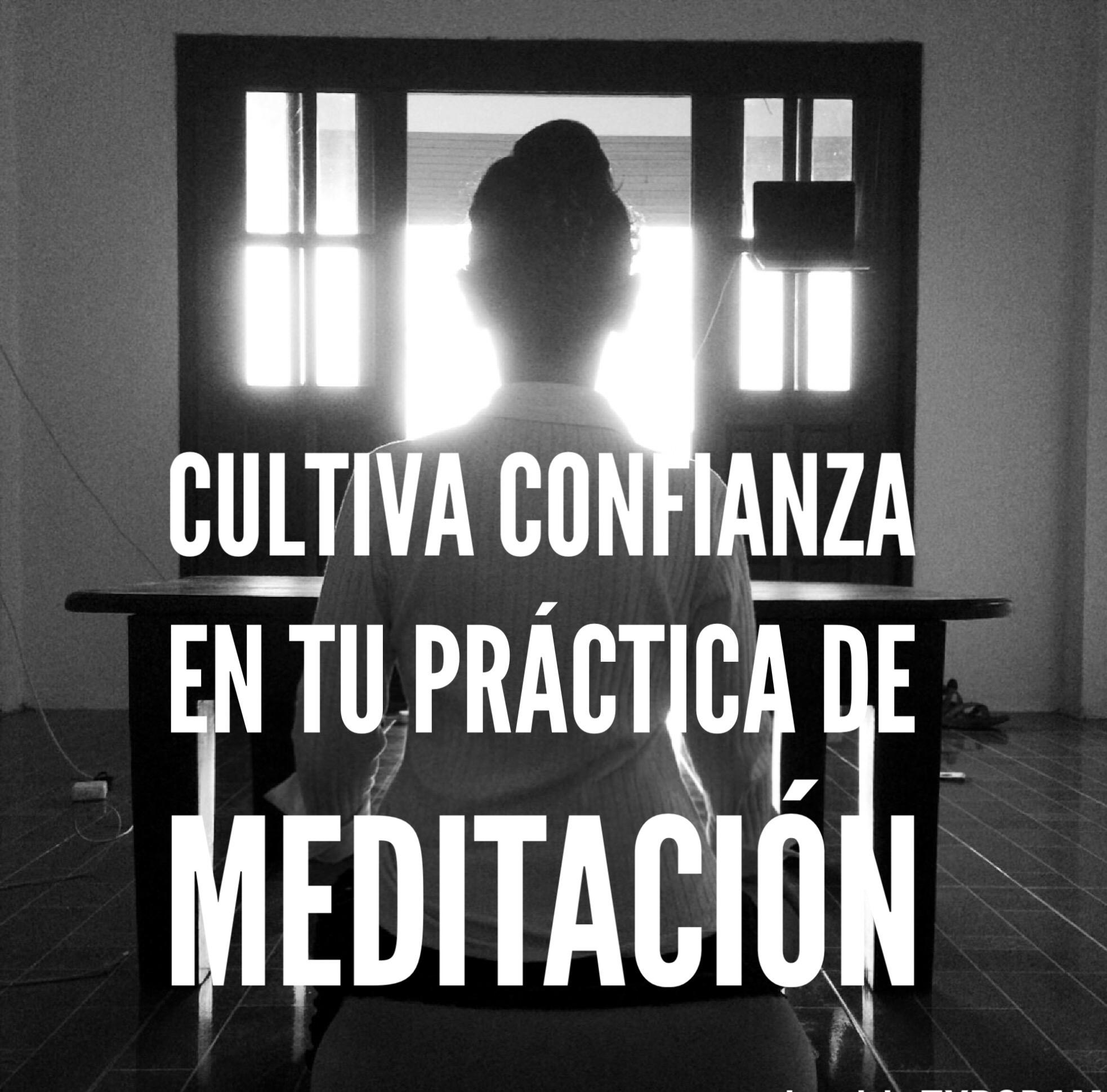 Cómo cultivar confianza en tu práctica de Meditación
